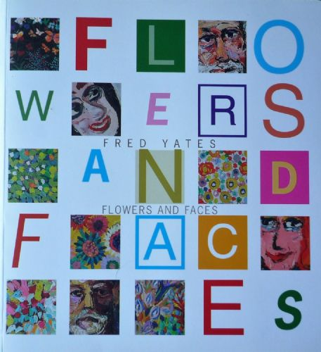 Fred Yates exhibition catalogue Flowers and Faces